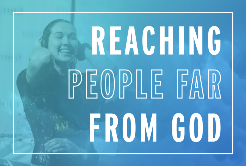 ReachingPeopleFarFromGod